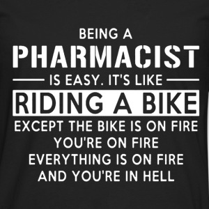Being A PHARMACIST Is Easy Like Riding A Bike - Men's Premium Long Sleeve T-Shirt