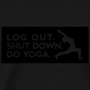 Yoga: logout, shut down, do yoga Tank Tops - Men's Premium T-Shirt