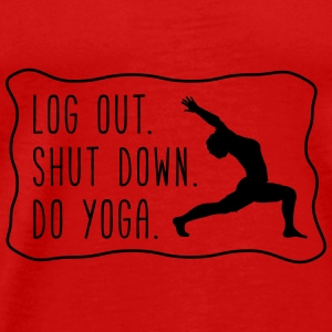Yoga: logout, shut down, do yoga Tanks - Men's Premium T-Shirt