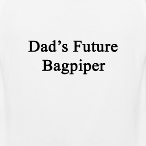 dads_future_bagpiper T-Shirts - Men's Premium Tank