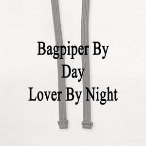 bagpiper_by_day_lover_by_night T-Shirts - Contrast Hoodie