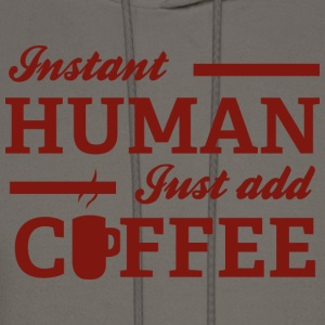 Instant Human Just Add Coffee - Men's Hoodie