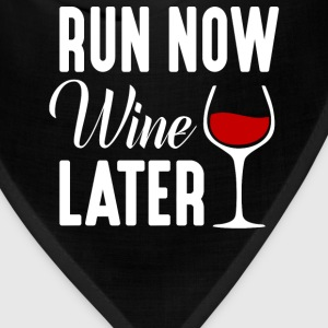 Run Now Wine Later  - Bandana