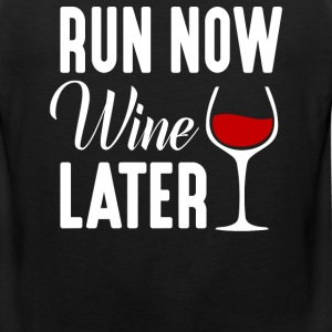 Run Now Wine Later  - Men's Premium Tank