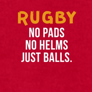 Rugby No pads No helms Just balls Sport T Shirt Mugs & Drinkware - Men's T-Shirt by American Apparel
