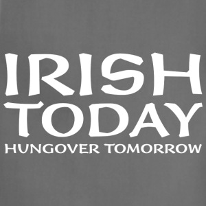 Irish Today Hungover Tomorrow - Adjustable Apron
