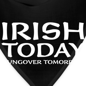 Irish Today Hungover Tomorrow - Bandana