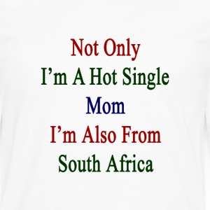 not_only_im_a_hot_single_mom_im_also_fro Women's T-Shirts - Men's Premium Long Sleeve T-Shirt