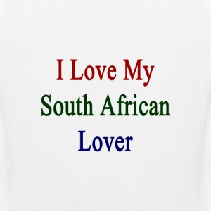 i_love_my_south_african_lover T-Shirts - Men's Premium Tank