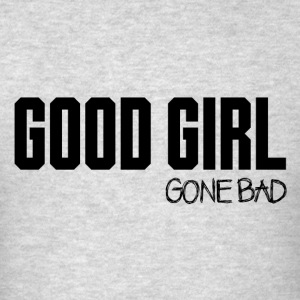 Good girl gone bad Tanks - Men's T-Shirt
