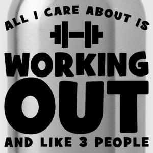 All I Care About Is Working Out T-Shirts - Water Bottle