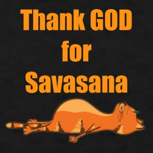 Thank God for Savasana  - Men's T-Shirt
