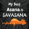 My Best Asana is Savasana - Unisex Tie Dye T-Shirt