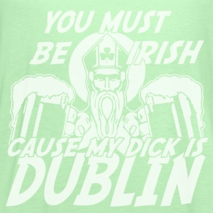 You Must Be Irish Cause My Dick Is Dublin T-Shirts - Women's Flowy Tank Top by Bella