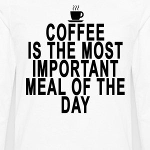 coffee_is_the_most_important_meal_of_the - Men's Premium Long Sleeve T-Shirt
