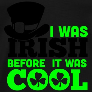 St. Patrick's Day: I WAS IRISH BEFORE IT WAS COOL Débardeurs et camisoles - T-shirt premium pour hommes