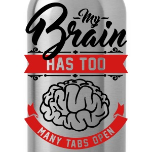 my brain has too many tabs open T-Shirts - Water Bottle
