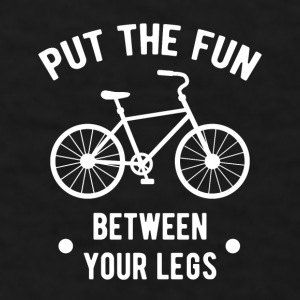 Put the fun between your legs Cycling T Shirt Mugs & Drinkware - Men's T-Shirt