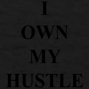 I Own My Hustle - Men's T-Shirt