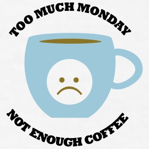 Monday Blues coffee cup - Men's T-Shirt