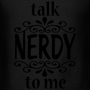 Talk Nerdy to Me  Bags & backpacks - Men's T-Shirt