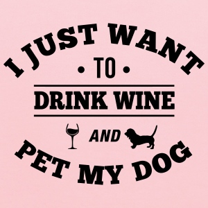 Drink Wine And Pet My Dog Women's T-Shirts - Kids' Hoodie
