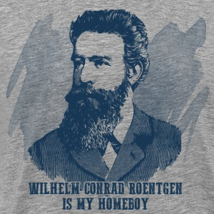 Roentgen Is My Homeboy Hoodies - Men's Premium T-Shirt
