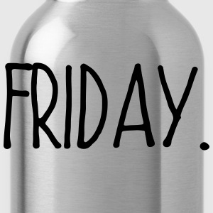 FUCK MONDAY - HERE COMES FRIDAY! Long Sleeve Shirts - Water Bottle