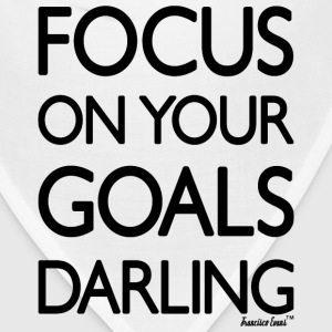 Focus on your goals Darling, Francisco Evans ™ T-Shirts - Bandana