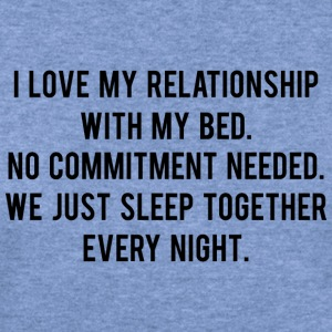 I Love My Relationship With My Bed - Women's Wideneck Sweatshirt
