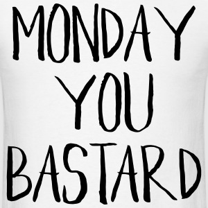 MONDAY YOU BASTARD Hoodies - Men's T-Shirt