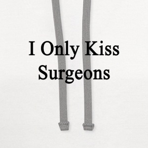 i_only_kiss_surgeons Women's T-Shirts - Contrast Hoodie