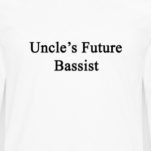 uncles_future_bassist T-Shirts - Men's Premium Long Sleeve T-Shirt