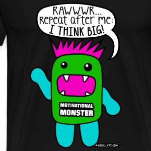 Motivational Monster I think big, Wishllywood ™ Tank Tops - Men's Premium T-Shirt
