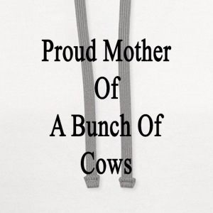 proud_mother_of_a_bunch_of_cows Women's T-Shirts - Contrast Hoodie