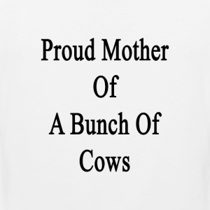 proud_mother_of_a_bunch_of_cows Women's T-Shirts - Men's Premium Tank