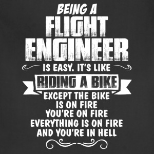 Being A Flight Engineer... T-Shirts - Adjustable Apron