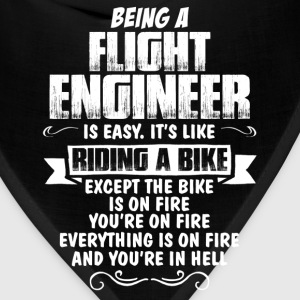 Being A Flight Engineer... T-Shirts - Bandana