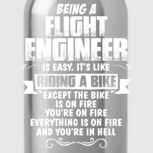 Being A Flight Engineer... T-Shirts - Water Bottle