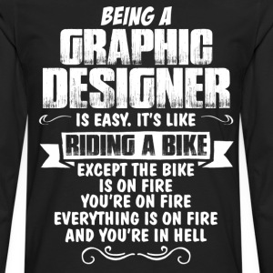 Being A Graphic Designer... T-Shirts - Men's Premium Long Sleeve T-Shirt