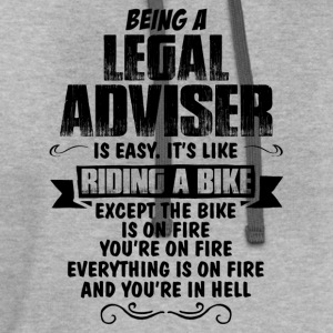Being A Legal Adviser... T-Shirts - Contrast Hoodie