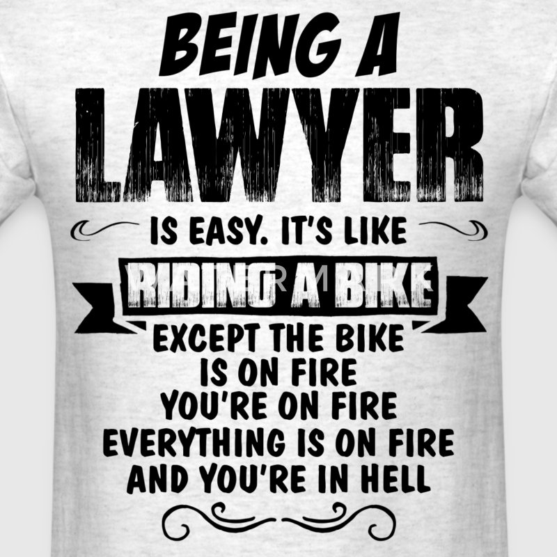 Being A Lawyer... T-Shirts - Men's T-Shirt
