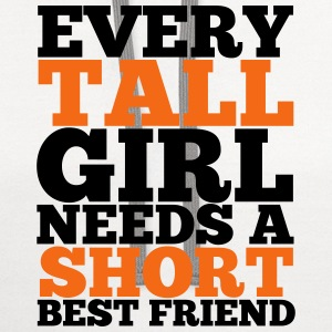 Every Tall Girl Needs A Short Best Friend - Contrast Hoodie