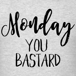 MONDAY IS A BASTARD Long Sleeve Shirts - Men's T-Shirt
