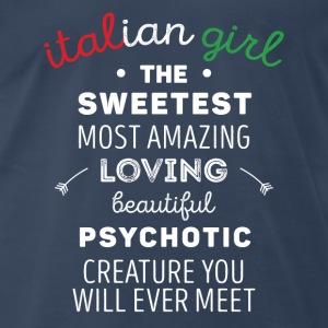 Italian Girl Psychotic Creature Italians T Shirt Tanks - Men's Premium T-Shirt