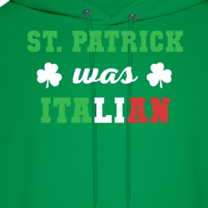 St. Patrick was Italian Italians T Shirt Women's T-Shirts - Men's Hoodie