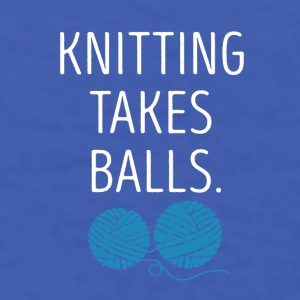Knitting takes balls Knitter T Shirt Mugs & Drinkware - Men's T-Shirt