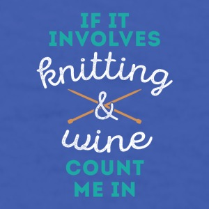 Knitting & Wine Count Me In Knitter T Shirt Mugs & Drinkware - Men's T-Shirt