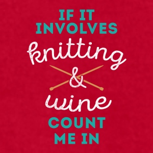 Knitting & Wine Count Me In Knitter T Shirt Mugs & Drinkware - Men's T-Shirt by American Apparel