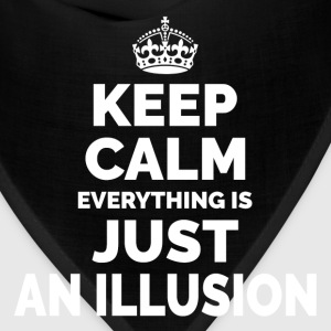 Keep Calm Everything is Just an Illusion Women's T-Shirts - Bandana
